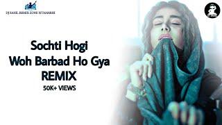 Sochti Hogi Oh Barbad Ho Gya Remix Song Tik Tok Viral Song Remix || Popping mixing Song || DJ Sahil