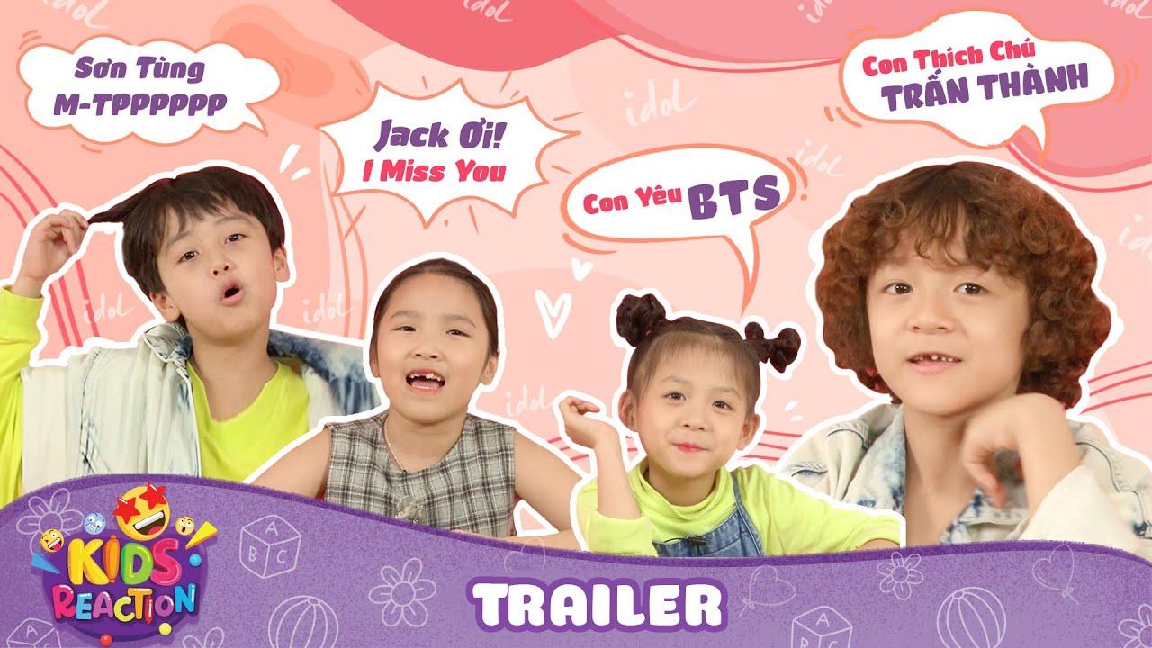 #6 Trailer: Đoán xem ai là FAN CUỒNG showbiz?  | Kids Reaction