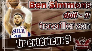 Ben Simmons doit-il travailler son tir extérieur?