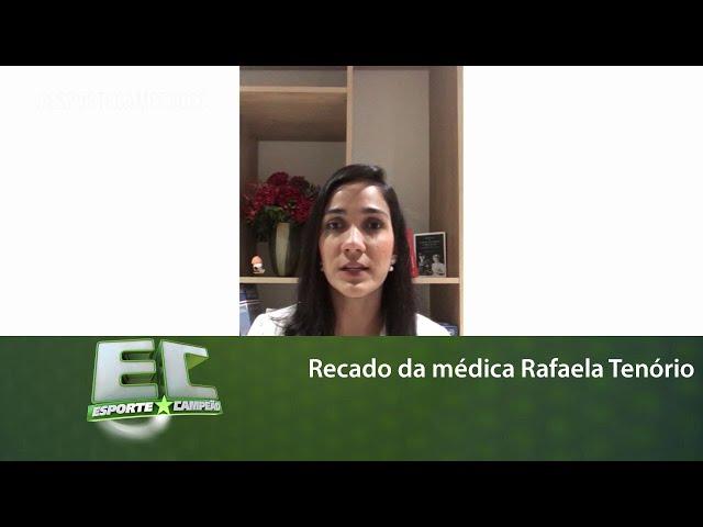 Recado da médica Rafaela Tenório