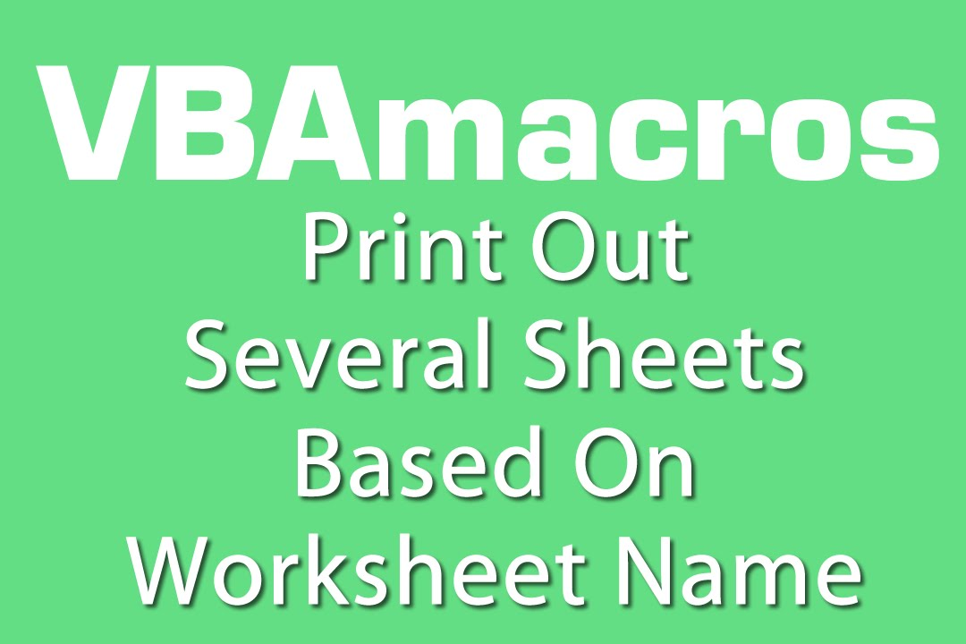 Print Out Several Sheets Based On Worksheet Name VBA Tutorial – Vba Worksheet Name