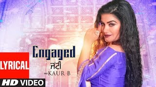 Presenting latest punjabi song of 2018: engaged jatti sung by kaur b. the music new is given desi crew while lyrics are penned kaptaan....