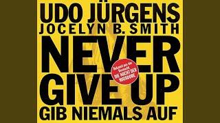 Never Give Up - Gib niemals auf (Radio Edit)