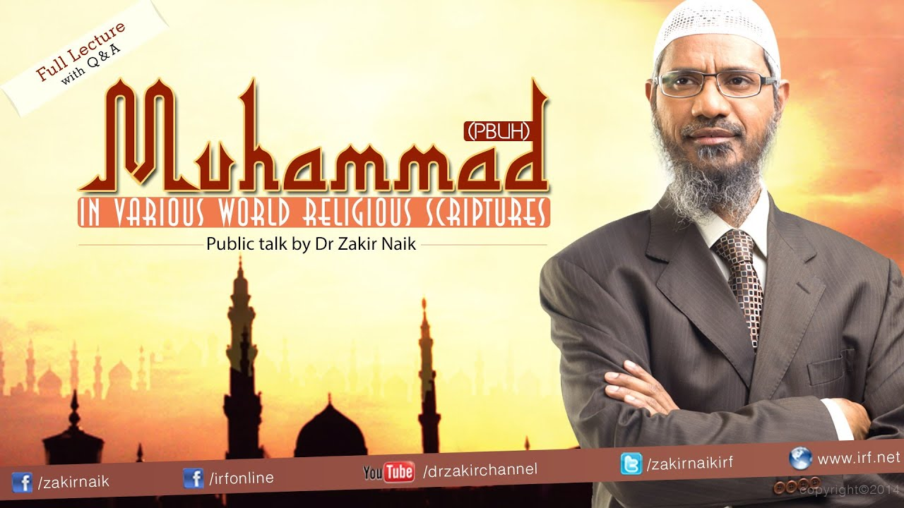 Muhammad (pbuh) in the Various World Religious Scriptures | Dr Zakir Naik | Full Lecture