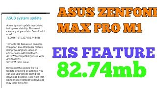 ASUS ZENFONE MAX PRO ME NEW UPDATE || EIS FEATURE || 84MB UPDATE ASUS ZENFONE MAX PRO M1