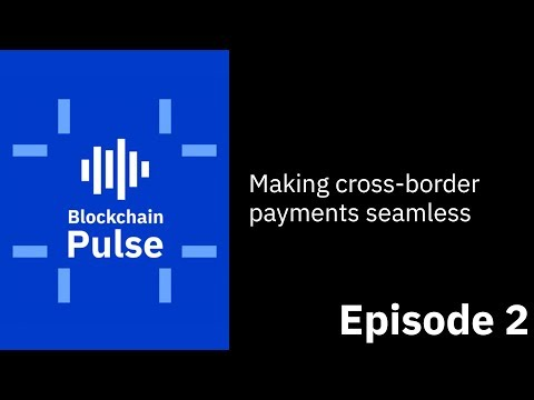 Making cross-border payments seamless | Blockchain Pulse Podcast S01E02