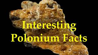 Interesting Polonium Facts