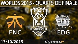 Fnatic vs Edward Gaming - World Championship 2015 - Quarts de finale - 17/10/15