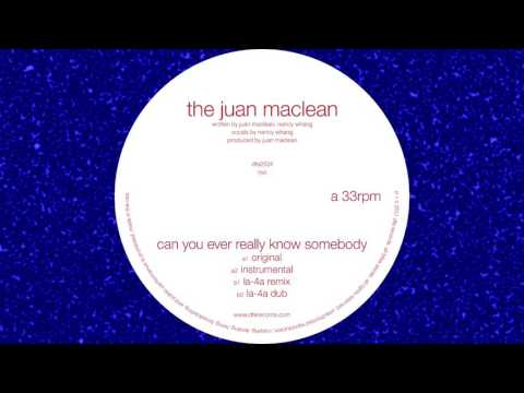 "The Juan Maclean ""Can You Ever Really Know Somebody"" (Official Audio) - DFA RECORDS"