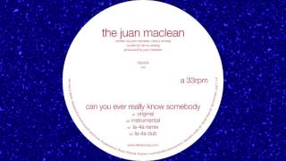 the juan maclean can you ever really know somebody official audio   dfa records