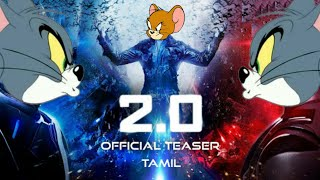 2.0 - Official Teaser [Tamil]   Tom and Jerry   Rajinikanth   Fantasy Freedom