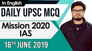 Mission UPSC 2020 - 16 June 2019 Daily Current Affairs MCQs In English for UPSC IAS State PCS 2020
