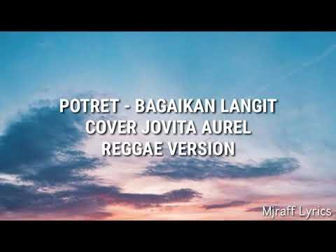 Bagaikan Langit Di Sore Hari -Potret- REGGAE VERSION By Jovita Aurel [Lirik]
