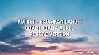 Gambar cover Bagaikan Langit di Sore Hari -Potret- REGGAE VERSION By Jovita Aurel [Lirik]
