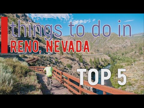 Reno, Nevada - Top 5 Things to do   Best Places to Visit   you haven't been there yet