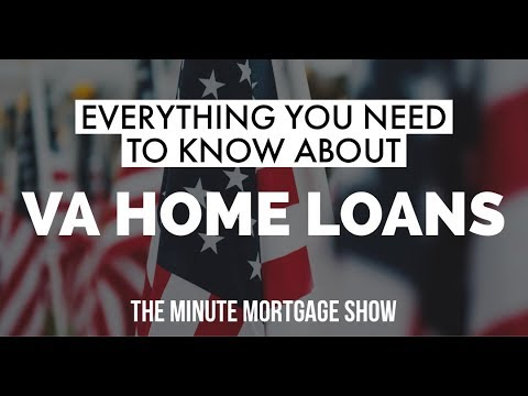VA Home Loan Requirements – The Minute Mortgage Show