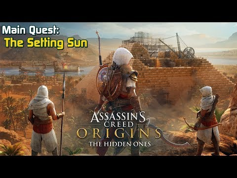 Assassin's Creed Origins ★ Main Quest: The Setting Sun [ The Hidden Ones DLC ]