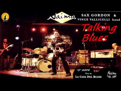 Sax Gordon & Vince Vallicelli Band - Talking Blues (Kostas A~171)
