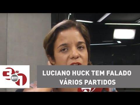 Vera: Luciano Huck Tem Falado Vários Partidos, O DEM é Um Deles, Mas Existem Outros