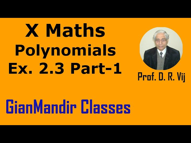 X Maths | Polynomials | Ex. 2.3 Part-1 by Preeti Ma'am