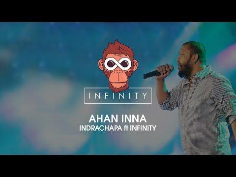 Ahan inna - Indrachapa ft Infinity