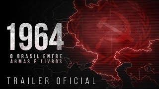 #003 TRAILER OFICIAL: 1964 - O BRASIL ENTRE ARMAS E LIVROS