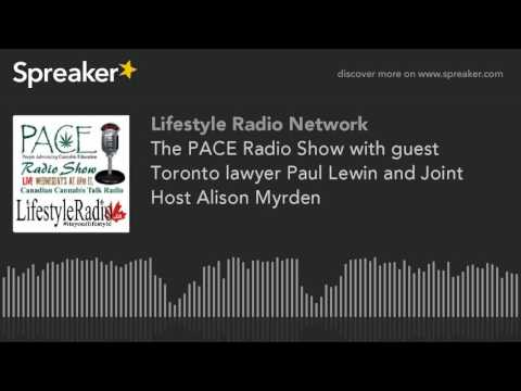 The PACE Radio Show with guest Toronto lawyer Paul Lewin and Joint Host Alison Myrden