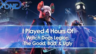 I Played 4 Hours Of Watch Dogs Legion (Hands-On Gameplay Impressions)