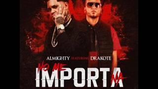 Drakote - No Me Importa X. Almighty (PREVIEW)