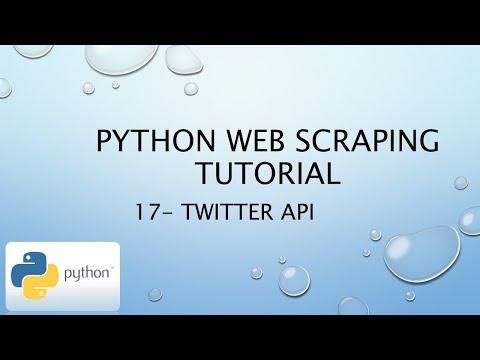 Python Web Scraping Tutorial 17 – Twitter API