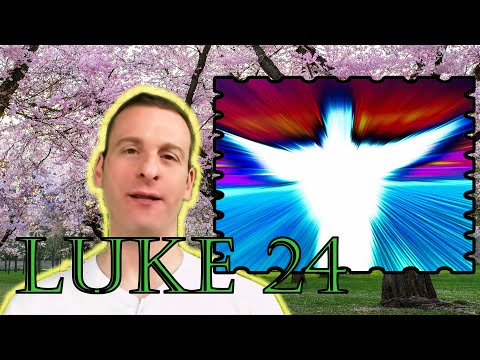 Luke Chapter 24 Summary and What God Wants From Us
