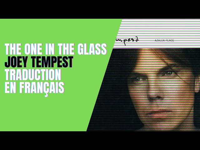 The One In The Glass - Joey Tempest - Traduction en Français