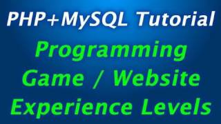 Experience Level Programming Tutorial for PHP MySQL Game or Web Site XP