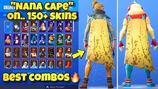 "NEW ""NANA CAPE"" BACK BLING Showcased With 150+ SKINS! Fortnite Battle Royale (BEST NANA CAPE COMBOS)"