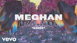 Meghan Trainor - Ashes (Lyric Video) YouTube Videos