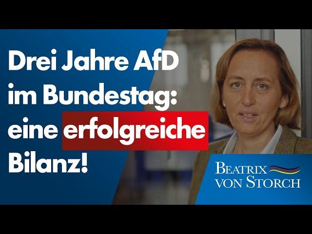 Beatrix von Storch (AfD) - Drei Jahre AfD im Bundestag: eine Erfolgsgeschichte