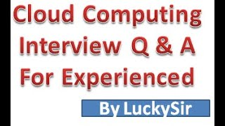 Cloud computing interview questions for experienced