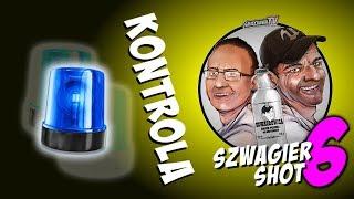 Kontrola - Szwagier SHOT 6