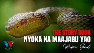 The Story Book NYOKA Na Mambo Yao Ya Ajabu  / Documentary: Unknown Facts About Snakes