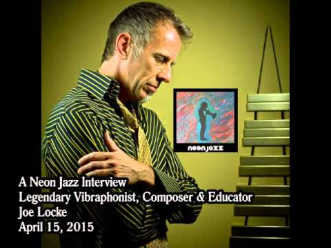 A Neon Jazz Interview with Vibraphonist, Composer & Educator Joe Locke
