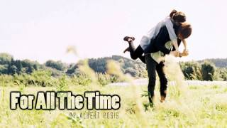 ♔ For All The Time - Albert Posis