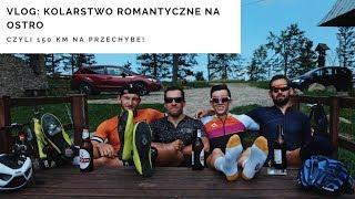 VLOG#: Kolarstwo romantyczne na ostro. 150 km na Przechybę