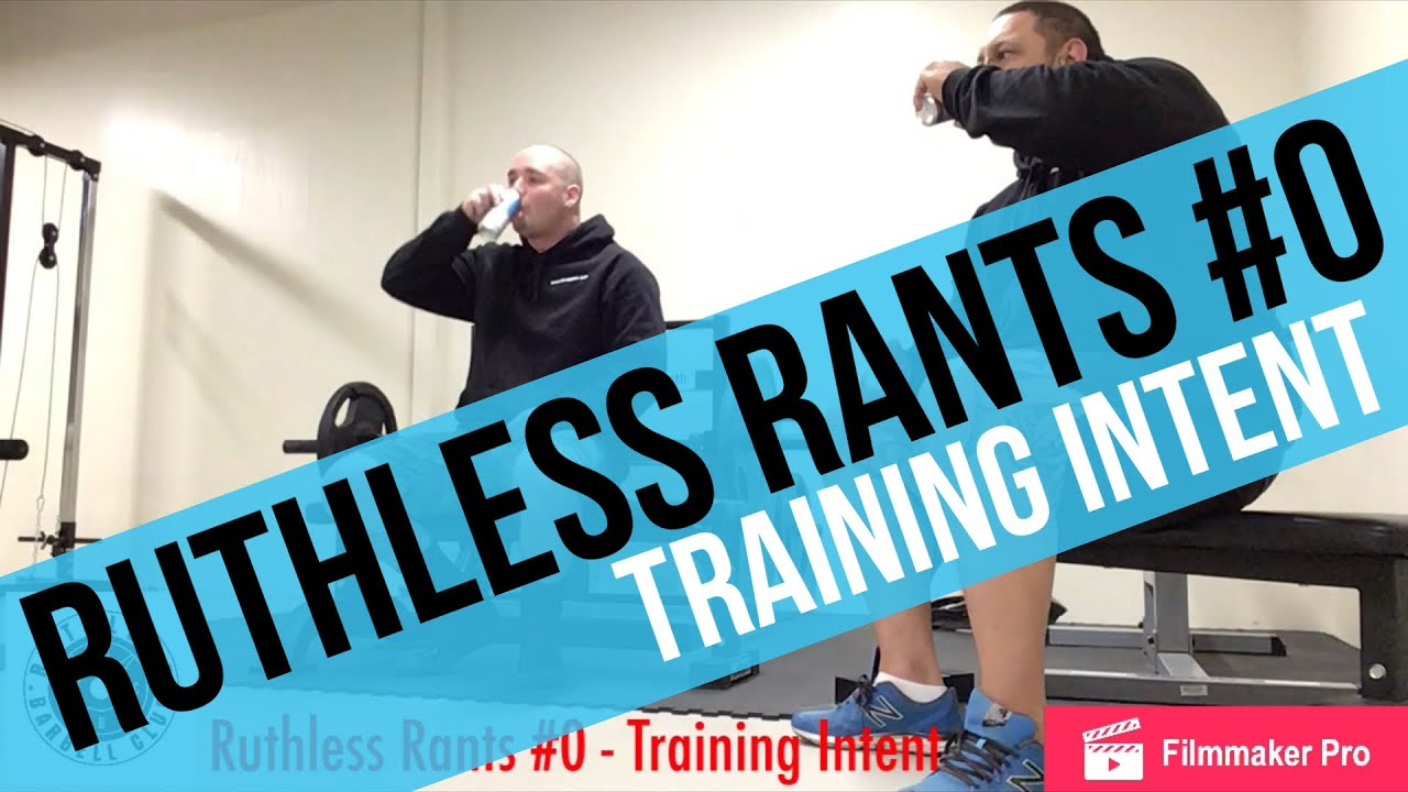 Ruthless Rants #0 - Training Intent