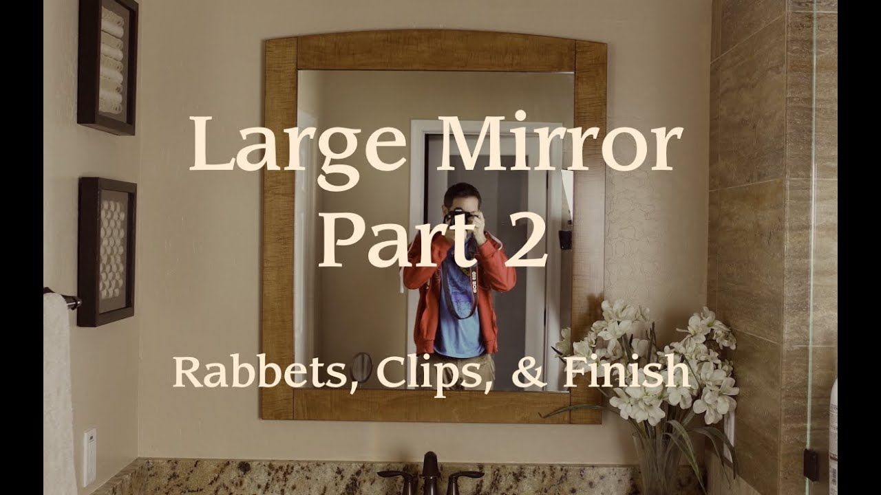 Mirror Frame Pt. 2: Rabbets, Clips, & Finish - YouTube