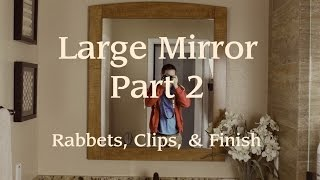 Mirror Frame Pt. 2: Rabbets, Clips, & Finish