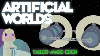 Artificial Worlds, Tailor Made Eden