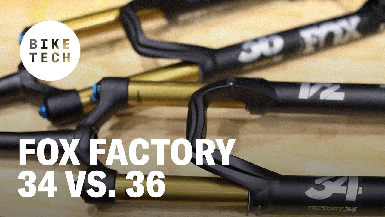 Fox Factory 34 vs  36