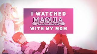 I Watch Anime With My Mom (Maquia: When The Promised Flower Blooms)【Juby Talk】