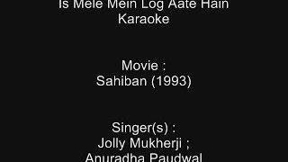 Is Mele Mein Log Aate Hain - Karaoke - Sahiban (1993) - Jolly Mukerjee, Anuradha Paudwal