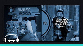 Smiley - Dead Man Walking (Radio Killer Remix)